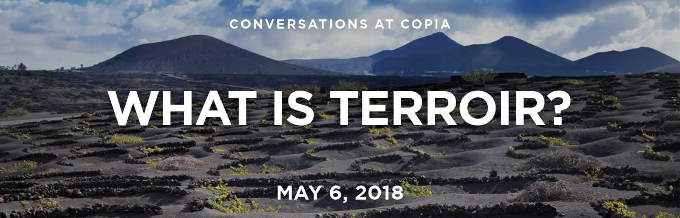 Image of land and sky - what is terroir? Join the CIA at Copia for this multi-day event on May 6, 2018 in Napa, California