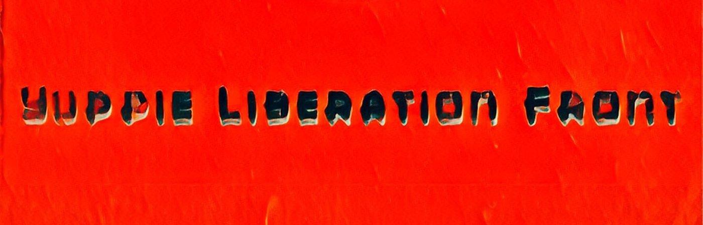 Yuppie Liberation Front