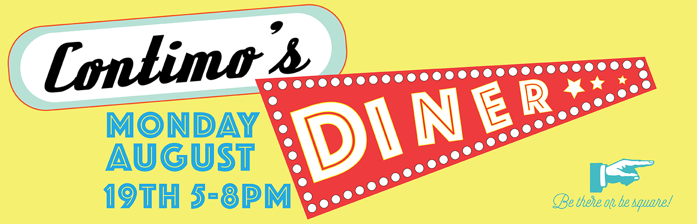 Banner for Contimo's Diner, Monday August 19th, 5-8pm at The CIA at Copia in downtown Napa, CA.